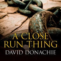 A Close Run Thing - David Donachie