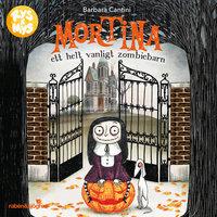 Mortina : Ett helt vanligt zombiebarn - Barbara Cantini