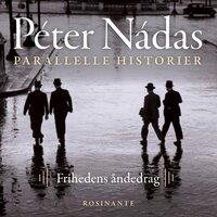 Parallelle historier 3 - Péter Nádas