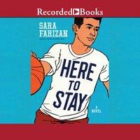 Here to Stay - Sara Farizan