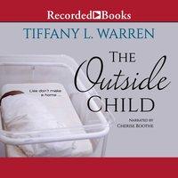 The Outside Child - Tiffany L. Warren