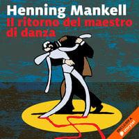 Il ritorno del maestro di danza - Henning Mankell