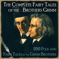 The Complete Fairy Tales of the Brothers Grimm - Brothers Grimm