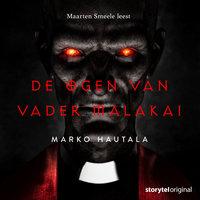 De ogen van Vader Malakai - S01E06 - Marko Hautala