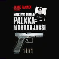 Kutsuvat minua palkkamurhaajaksi - Janne Raninen