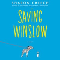 Saving Winslow - Sharon Creech