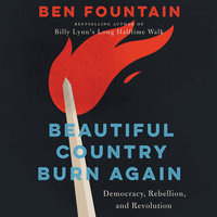 Beautiful Country Burn Again - Ben Fountain
