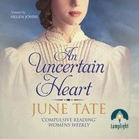 An Uncertain Heart - June Tate