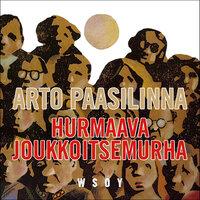 Hurmaava joukkoitsemurha - Arto Paasilinna