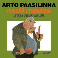 Isoisää etsimässä - Arto Paasilinna