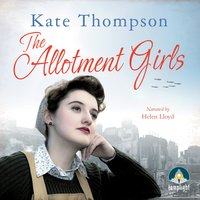 The Allotment Girls - Kate Thompson