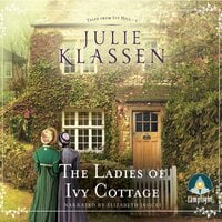 The Ladies of Ivy Cottage - Julie Klassen