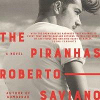 The Piranhas - Roberto Saviano