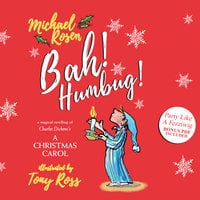 Bah! Humbug!: A Magical Retelling of Charles Dickens' A Christmas Carol - Michael Rosen
