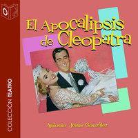 El Apocalipsis de Cleopatra - Dramatizado - Antonio Jesús Gonzalez