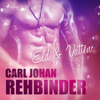 Eld & Vatten - Carl Johan Rehbinder
