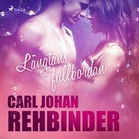 Längtans fullbordan - Carl Johan Rehbinder
