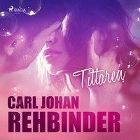 Tittaren - Carl Johan Rehbinder