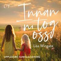 Innan ni tog oss - Lisa Wingate