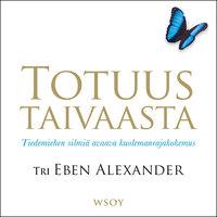 Totuus taivaasta - Eben Alexander