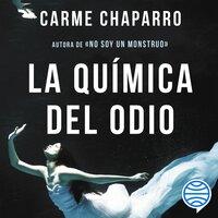 La química del odio - Carme Chaparro