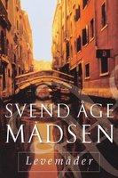 Levemåder - Svend Åge Madsen