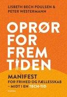 Oprør for fremtiden - Lisbeth Bech Poulsen,Peter Westermann