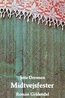 Midtvejsfester - Jette Drewsen