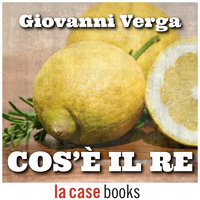 Cos'è il Re - Giovanni Verga