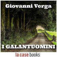 I galantuomini - Giovanni Verga