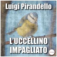L'uccellino impagliato - Luigi Pirandello