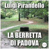 La berretta di Padova - Luigi Pirandello