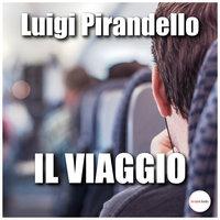 Il viaggio - Luigi Pirandello
