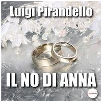 Il no di Anna - Luigi Pirandello