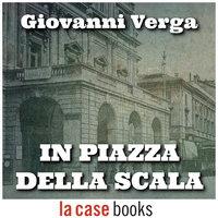 In piazza della scala - Giovanni Verga
