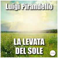 La levata del sole - Luigi Pirandello