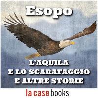 L'aquila e lo scarafaggio e altre storie - Esopo