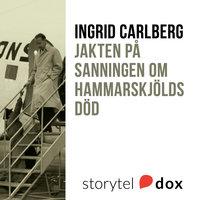 Jakten på sanningen om Hammarskjöld - Ingrid Carlberg
