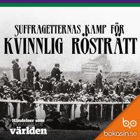 Suffragetternas kamp för kvinnlig rösträtt - Bokasin