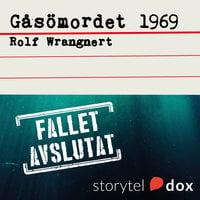 Gåsömordet 1969 - Rolf Wrangnert