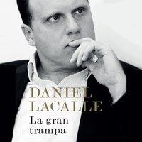 La gran trampa - Daniel Lacalle