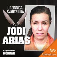Ursinniga, svartsjuka Jodi Arias - Bokasin