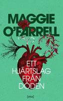 Ett hjärtslag från döden - Maggie O'Farrell