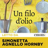 Un filo d'olio - Simonetta Agnello Hornby