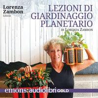 Lezioni di giardinaggio planetario GOLD - Lorenza Zambon