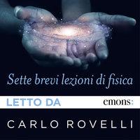 Sette brevi lezioni di fisica - Carlo Rovelli