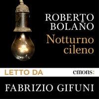 Notturno cileno - Roberto Bolaño