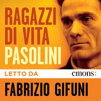 Ragazzi di vita - Pier Paolo Pasolini