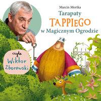 Tarapaty Tappiego w Magicznym Ogrodzie - Marcin Mortka