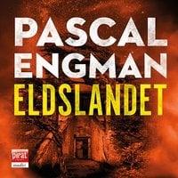 Eldslandet - Pascal Engman